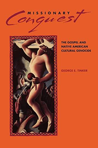9780800625764: Missionary Conquest: The Gospel and Native American Cultural Genocide
