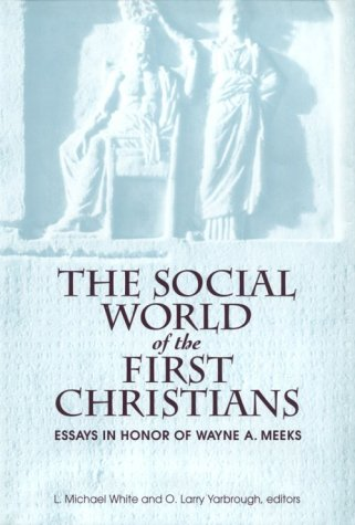 9780800625856: The Social World of the First Christians: Essays in Honor of Wayne A. Meeks