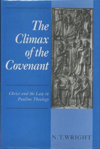 The Climax of the Covenant: Christ and the Law in Pauline Theology: Wright, N. T.