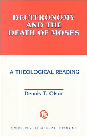 9780800626396: Deuteronomy and the Death of Moses: A Theological Reading (Overtures to Biblical Theology)