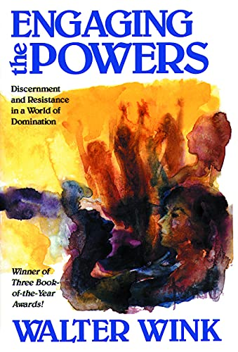9780800626464: Engaging the Powers: Discernment and Resistance in a World of Domination (The Powers, Vol 3)