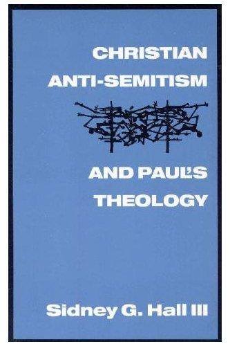9780800626549: Christian Anti-Semitism and Paul's Theology