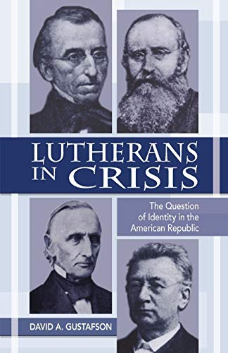 9780800626594: Lutherans in Crisis: The Question of Identity in the American Republic