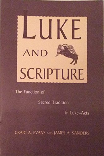 Luke and Scripture: The Function of Sacred: Craig A. Evans;
