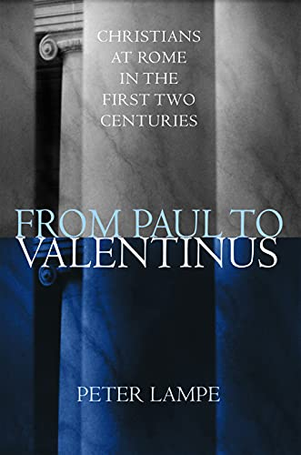 9780800627027: From Paul to Valentinus: Christians at Rome in the First Two Centuries: Christians at Rome in the Fisrt Two Centuries
