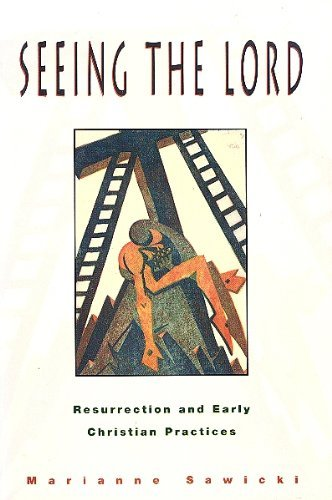 9780800627096: Seeing the Lord: Resurrection and Early Christian Practices