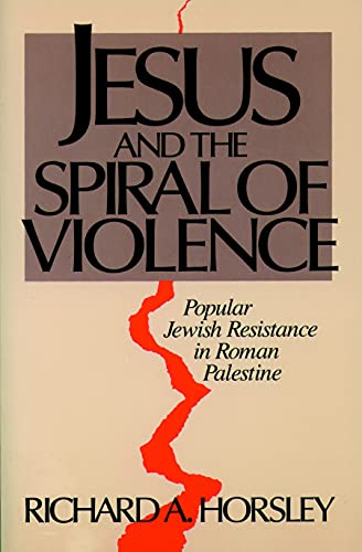 9780800627102: Jesus and the Spiral of Violence: Popular Jewish Resistance in Roman Palestine