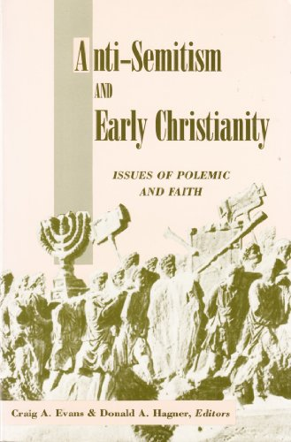 9780800627485: Anti-Semitism and Early Christianity: Issues of Polemic and Faith
