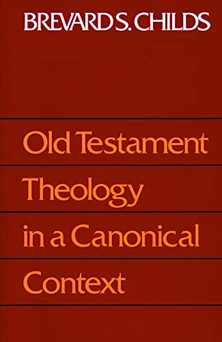 Old Testament Theology in a Canonical Context: B S Childs