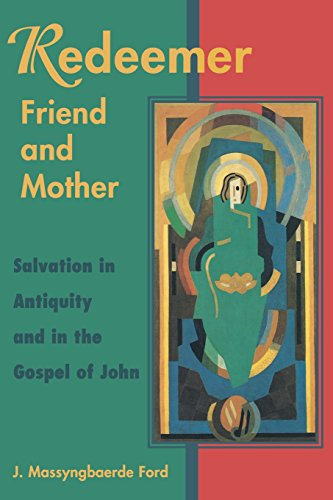 Redeemer Friend and Mother: Salvation in Antiquity: Ford, Josephine Massyngberde;