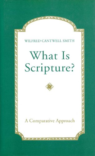 What Is Scripture?: A Comparative Approach: Wilfred Cantwell Smith