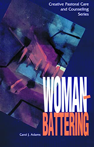 9780800627850: WOMAN BATTERING (Creative Pastoral Care and Counseling) (Creative Pastoral Care & Counseling Series)
