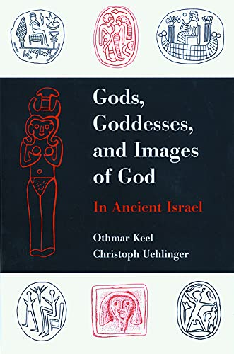 9780800627898: Gods, Goddesses, and Images of God in Ancient Israel