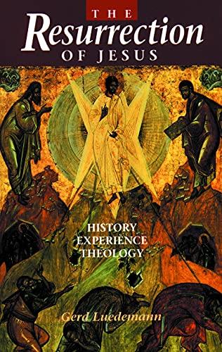 Resurrection of Jesus: History, Experience, Theology: Gerd Ludemann, Gerd