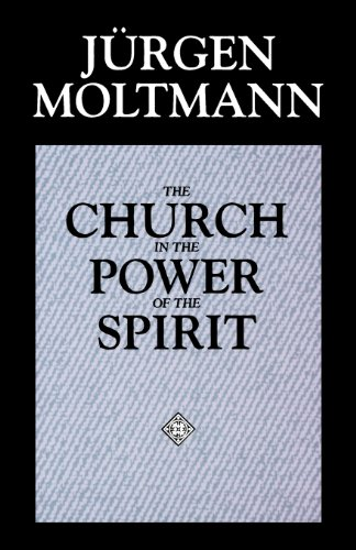 9780800628215: The Church in the Power of the Spirit: A Contribution to Messianic Ecclesiology