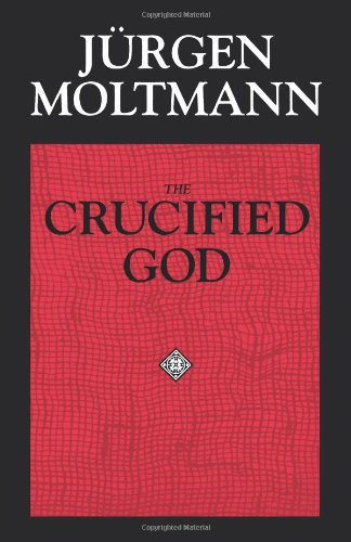 9780800628222: The Crucified God: The Cross of Christ as the Foundation and Criticism of Christian Theology