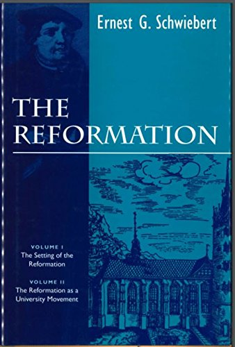 The Reformation: The Setting of the Reformation : The Reformation As a University Movement (9780800628369) by Ernest George Schwiebert
