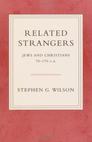 Related Strangers: Jews and Christians 70-170 C.E.: Wilson, Stephen G.