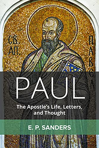 Paul: The Apostle's Life, Letters, and Thought (Paperback): E.P. Sanders