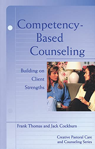 9780800629779: Competency Based Counseling (Creative Pastoral Care and Counseling) (Creative Pastoral Care & Counseling) (Creative Pastoral Care & Counseling Series)
