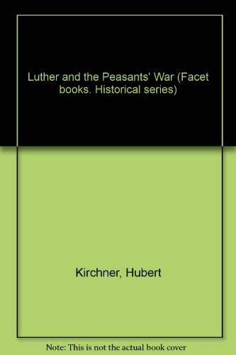 Luther and the Peasants' War (Facet books. Historical series): Kirchner, Hubert