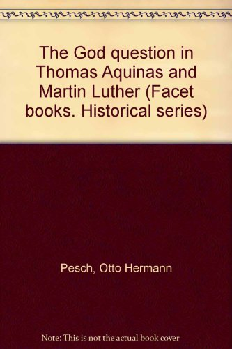 9780800630690: The God question in Thomas Aquinas and Martin Luther (Facet books. Historical series)