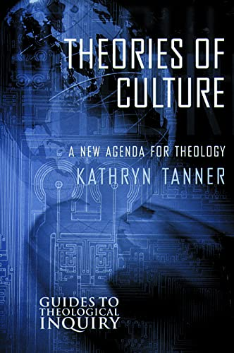 9780800630973: Theories of Culture: A New Agenda for Theology (Guides to Theological Inquiry)