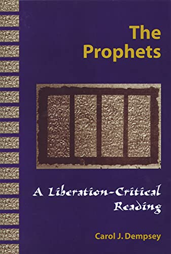 The Prophets a Liberation-Critical Reading: Carol J. Dempsey