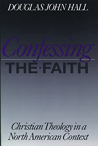 9780800631345: Confessing the Faith : Christian Theology in a North American Context