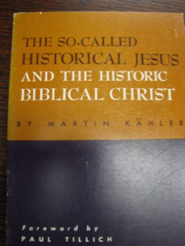 9780800632069: The So-Called Historical Jesus and the Historic Biblical Christ (Fortress Texts in Modern Theology) (English and German Edition)