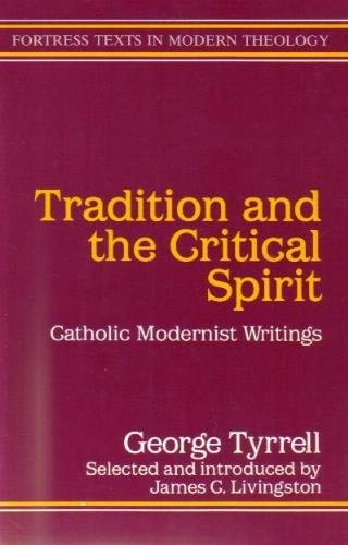 9780800632106: Tradition and the Critical Spirit: Catholic Modernist Writings (Fortress Texts in Modern Theology)