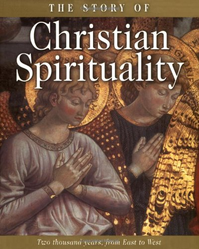 9780800632892: The Story of Christian Spirituality: Two Thousand Years, from East to West