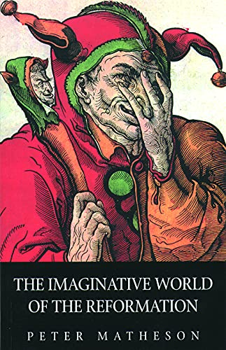 9780800632915: The Imaginative World of the Reformation