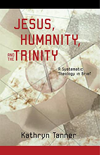Jesus, Humanity and the Trinity : A: Kathryn Tanner