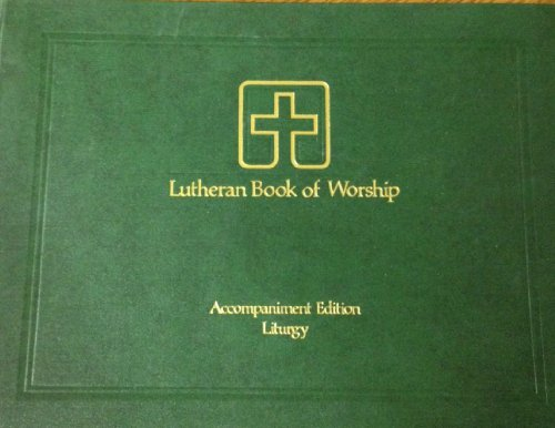 Lutheran Book of Worship : Accompaniment Edition: Augsburg Fortress