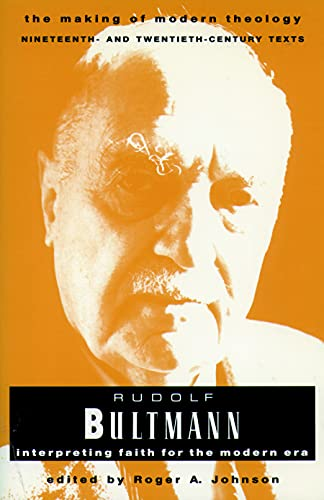 9780800634025: Rudolph Bultmann (Making of Modern Theology): Interpreting Faith for the Modern Era (The making of modern theology series)