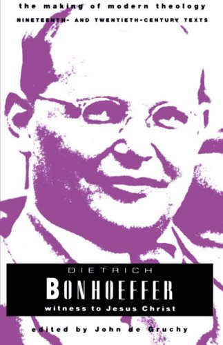 9780800634049: Dietrich Bonhoeffer: Witness to Jesus Christ (Making of Modern Theology) (The making of modern theology series)