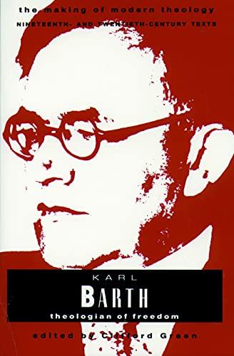 9780800634056: Karl Barth: Theologian of Freedom (The making of modern theology series)