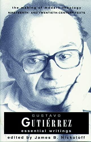 9780800634094: Gustavo Gutierrez: Essential Writings the Making of Modern Theology Series