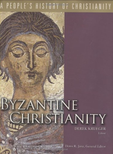 BYZANTINE CHRISTIANITY : a People's History of Christianity Volume 3