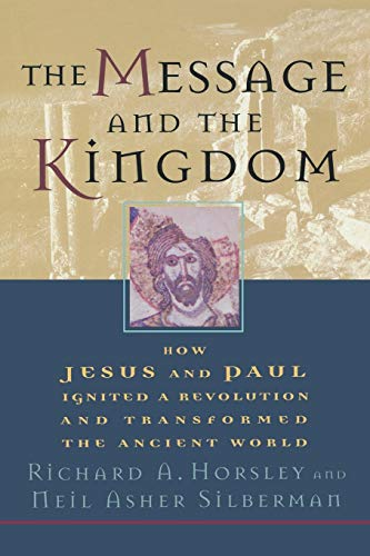 9780800634674: The Message and the Kingdom: How Jesus and Paul Ignited a Revolution and Transformed the Ancient World