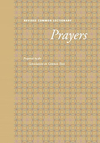 9780800634841: Revised Common Lectionary Prayers: Proposed by the Consultation on Common Texts (Preaching the Revised Common Lectionary)