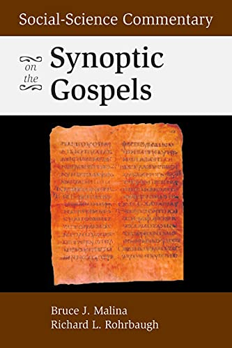 Social-Scientific Commentary on the Synoptic Gospels: Malina, Bruce J.