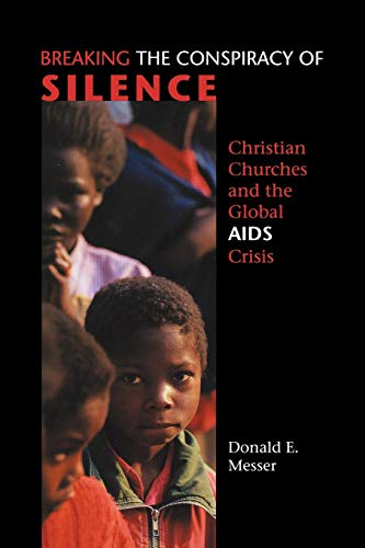 9780800636418: Breaking the Conspiracy of Silence: Christian Churches and the Global AIDS Crisis