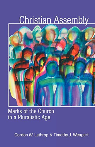 9780800636609: Christian Assembly: Marks of the Church in a Pluralistic Age