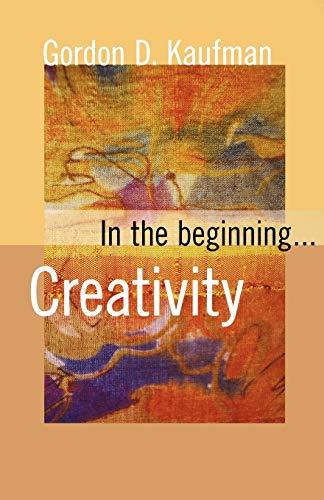 In The Beginning.Creativity: Kaufman, Gordon