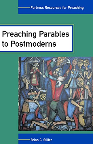 Preaching Parables to Postmoderns: Brian C. Stiller