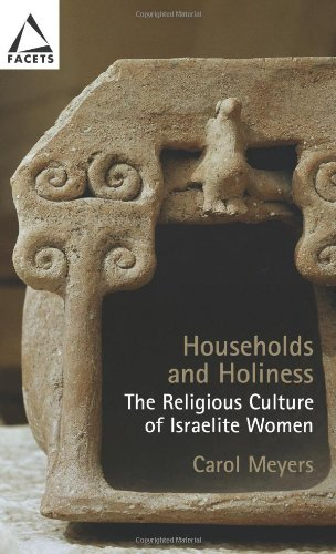 Households and Holiness : The Religious Culture: Carol Meyers