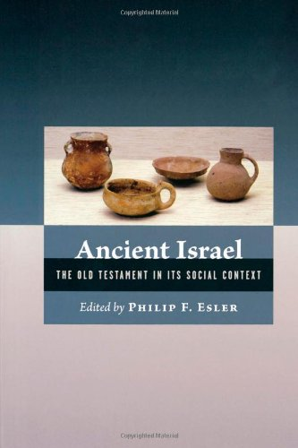 Ancient Israel: The Old Testament in Its Social Context: Philip Francis Esler