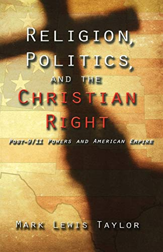 9780800637767: Religion, Politics, and the Christian Right: Post-9/11 Powers in American Empire (Facets)